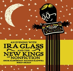 An Evening with Ira Glass and the New Kings of Nonfiction
